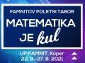 10. poletni tabor »Matematika je kul« – 22. 8. do 27. 8. 2021